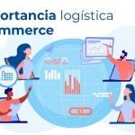 importancia logistica ecommerce